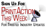 Subscribe to PrintAction's eNewsletter
